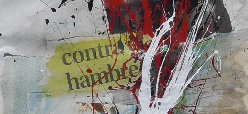 Contra el hambre (23x29) Collage, témpera y acrílico sobre papel.