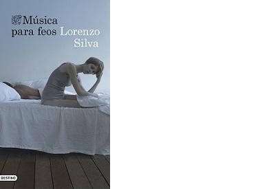 portada_musica-para-feos_lorenzo-silva_201501271255
