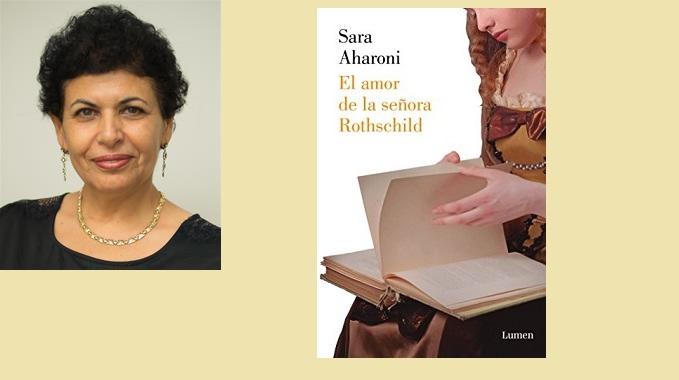 Sara Aharoni El Amor De La Señora Rothschild Lumen Señales Para Cruzar Un Laberinto Por José Luis Rico