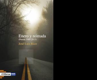 Enero y nómada (Poesía 1980 - 2013)