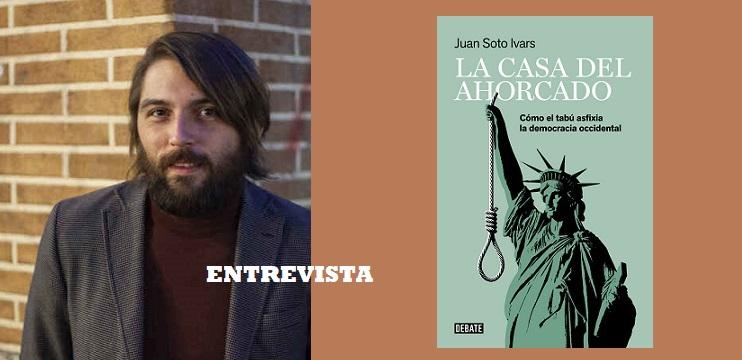 Juan Soto Ivars.-'La casa del ahorcado' (Debate) (entrevista) - SEÑALES  PARA CRUZAR UN LABERINTO por José Luis Rico
